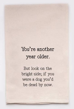 Tea Towel | Another Year Older