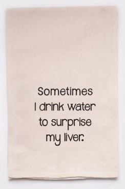 Tea Towel | Sometimes I Drink Water